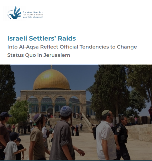 Settlers' raids at Al-Aqsa reflect official tendencies to change status quo in Jerusalem