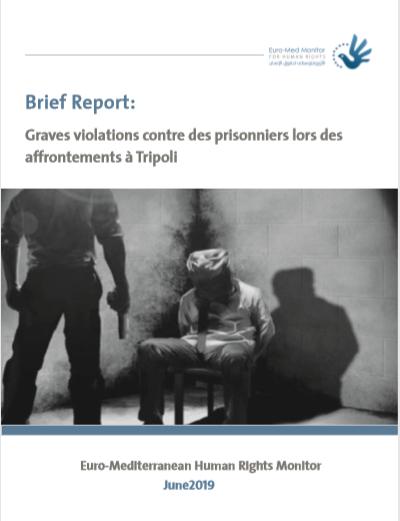 Bref rapport : Graves violations contre des prisonniers lors des affrontements à Tripoli