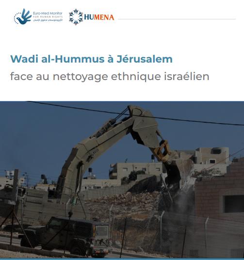 Wadi al-Hummus à Jérusalem face au nettoyage ethnique israélien