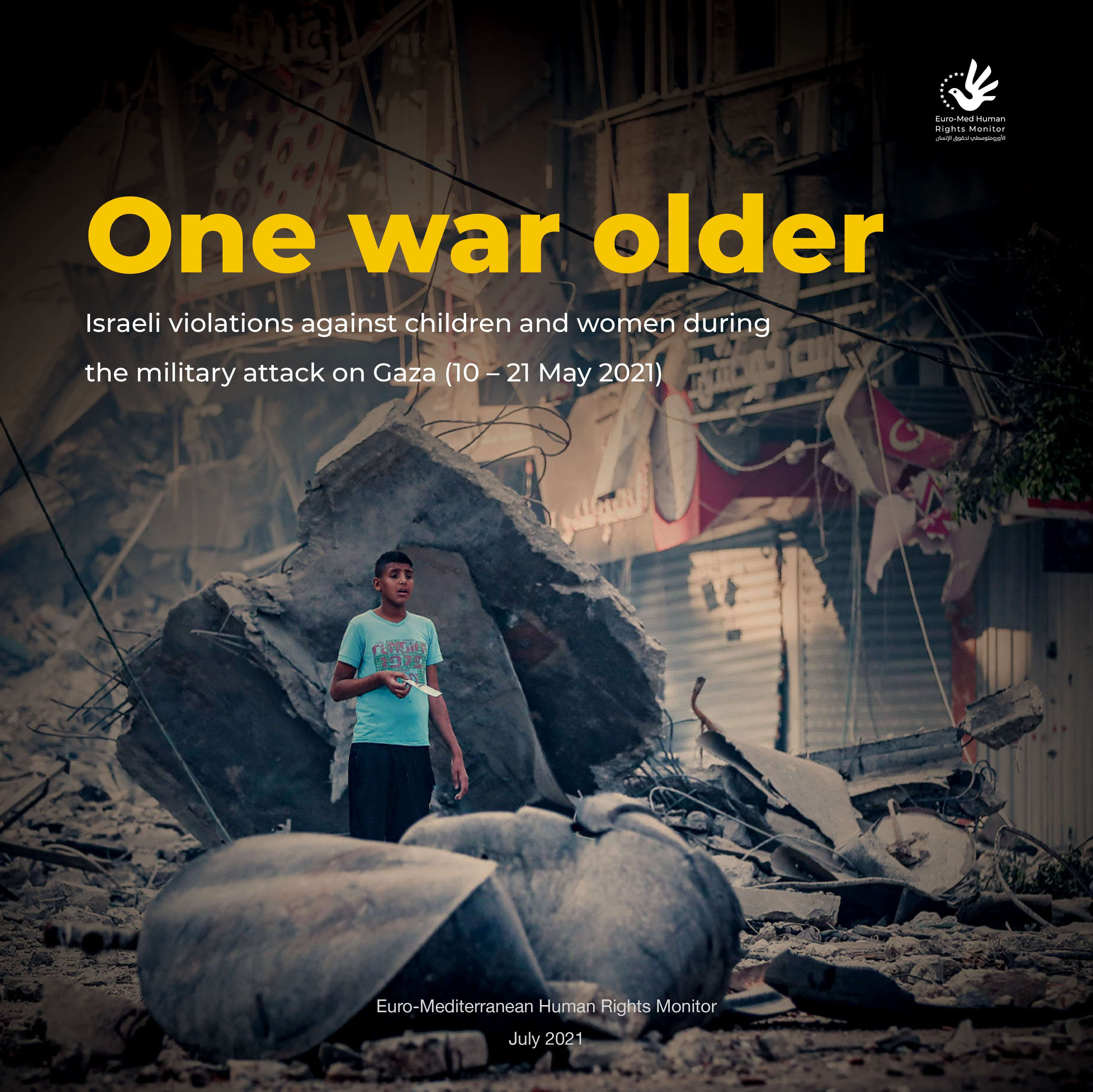 One War Older: Israeli violations against children and women during the military attack on Gaza (10 – 21 May 2021)