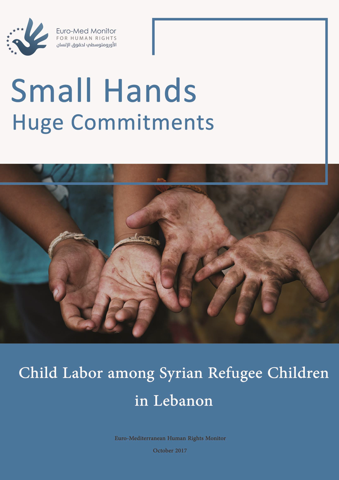 Small hands, enormous commitments: Child labor among Syrian refugee children in Lebanon
