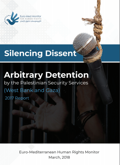New Report: Over 1,000 cases of arbitrary detention in Gaza and West Bank during 2017 indicative of prevalent dissent-crushing policy