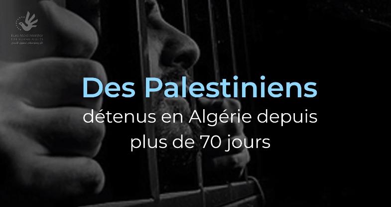 Euro-Med appelle l'Algérie à cesser de détenir les réfugiés palestiniens