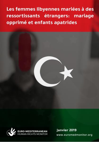 Nouveau rapport: Les lois libyennes discriminent les femmes libyennes mariées à des ressortissants étrangers