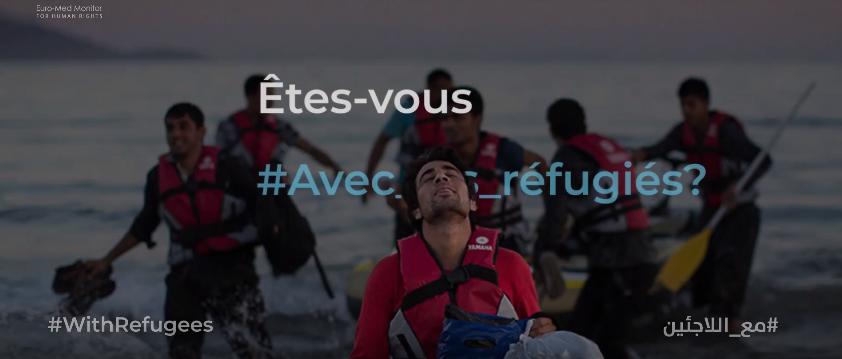En partenariat avec le HCR et 400 Organisations Internationales, Euro-Med lance une campagne internationale pour soutenir les réfugiés