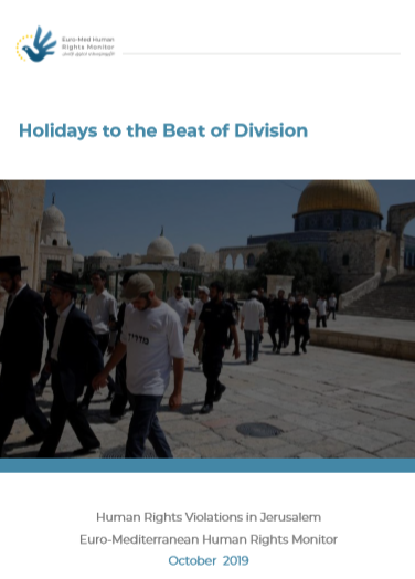 474 Israeli violations in Jerusalem during October Holidays: Israel's pretext to Judaize Al-Aqsa and Jerusalem, Euro-Med says